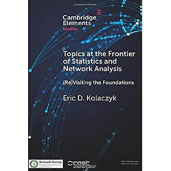 Topics at the Frontier of Statistics and Network Analysis: (Re)Visiting the Foundations (SemStat Elements)