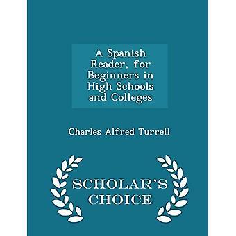 En spansk läsare, för nybörjare i gymnasieskolor och högskolor - Scholar's Choice Edition
