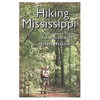 Hiking Mississippi: A Guide to Trails and Natural Areas