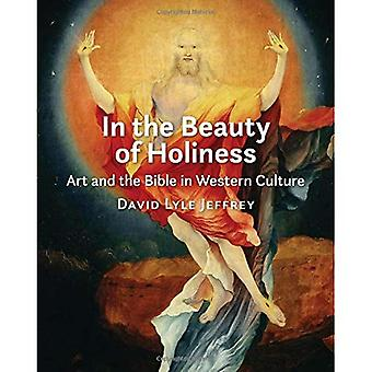 In the Beauty of Holiness:� Art and the Bible in Western Culture