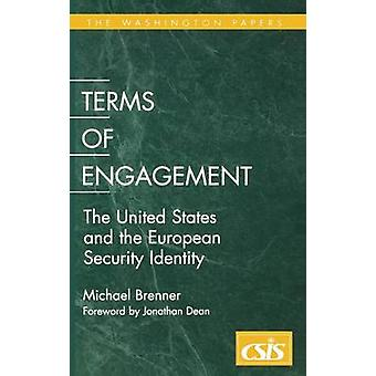 Terms of Engagement The United States and the European Security Identity by Brenner & Michael