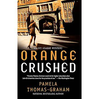 Orange Crushed An Ivy League Mystery by ThomasGraham & Pamela