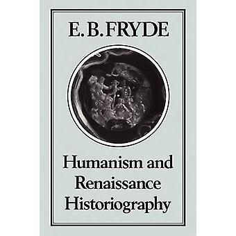 Humanismen og renæssancen historiografi ved Fryde & E. B.
