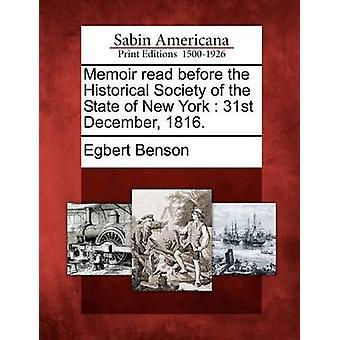 Memoir read before the Historical Society of the State of New York  31st December 1816. by Benson & Egbert