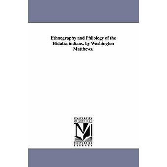 Etnografi og filologi Hidatsa indianere. av Washington Matthews. av Matthews & Washington