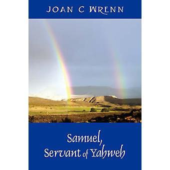 Samuel serviteur d'Yahvé par Wrenn & Joan C.