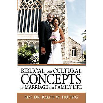Huling & ラルフ w. によって結婚と家族生活の聖書と文化の概念。