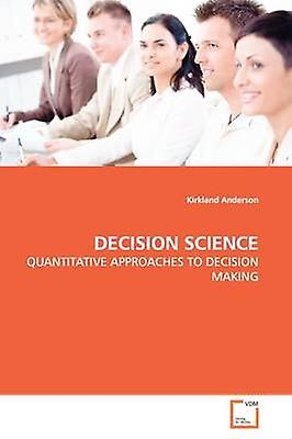 DECISION SCIENCE by Anderson & Kirkland