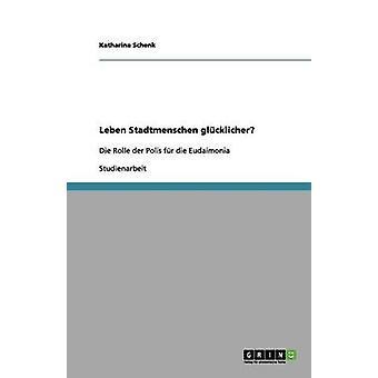 Leben Stadtmenschen Glucklicher by Schenk & Katharina