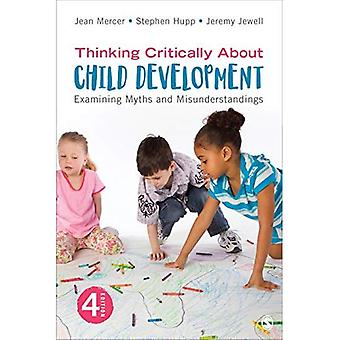 Thinking Critically about Child Development: Examining� Myths and Misunderstandings