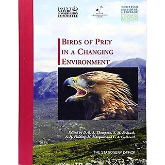 Birds of Prey in a Changing Environment by D. B. A. Thompson - 978011