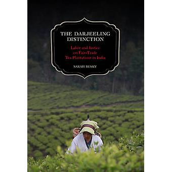 The Darjeeling Distinction - Labor and Justice on Fair-trade Tea Plant