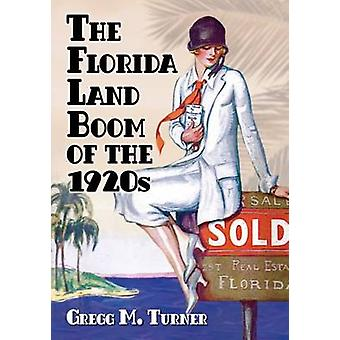 The Florida Land Boom of the 1920s by Gregg M. Turner - 9780786499199