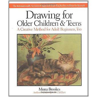 Drawing for Older Children and Teens - A Creative Method for Adult Beg