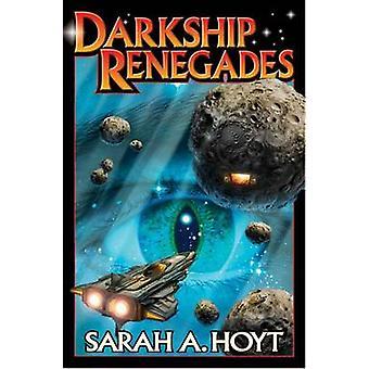 Darkship Renegades by Sarah A Hoyt - 9781451638523 Book