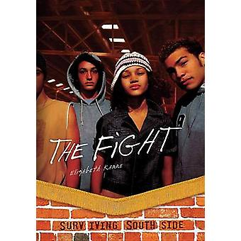 The Fight by Elizabeth Karre - 9781467707091 Book