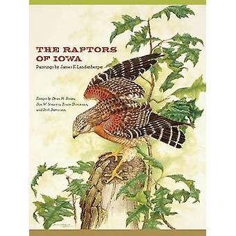 The Raptors of Iowa by Dean M. Roosa - Jon W. Stravers - Bruce Ehresm