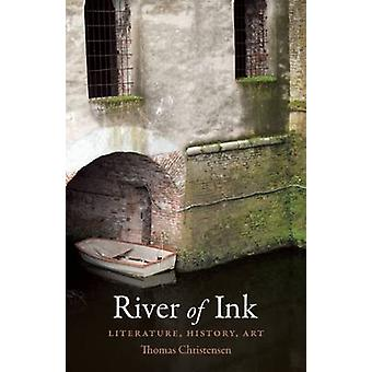 River of Ink - Literature - History - Art by Thomas Christensen - 9781