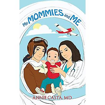 My Mommies and Me by Annie Casta - 9781788785518 Book