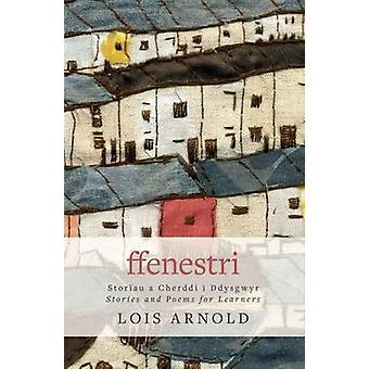 Ffenestri by Lois Arnold - 9781785620621 Book