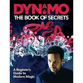 Dynamo - The Book of Secrets - Learn 30 mind-blowing illusions to amaze