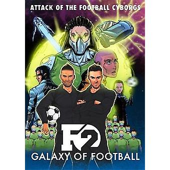 F2 - Galaxy of Football - Attack of the Football Cyborgs by F2 Freestyl