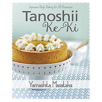 Tanoshii Ke-Ki - Japanese-Style Baking for All Occasions - 97898146779