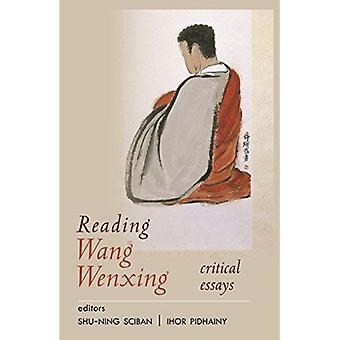 Reading Wang Wenxing: Critical Essays (Cornell East Asia Series)