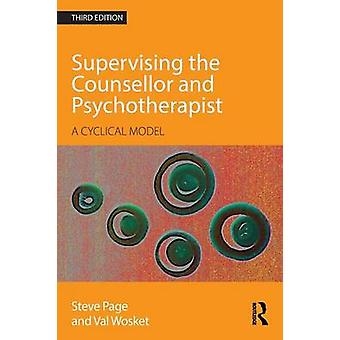 Supervising the Counsellor and Psychotherapist by Steve Page & Val Wosket