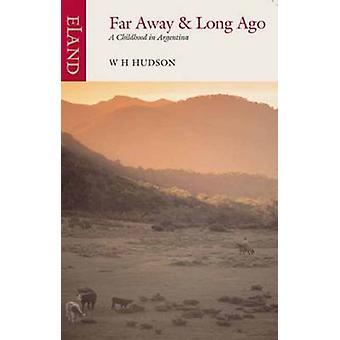 Far Away Long Ago von W H Hudson