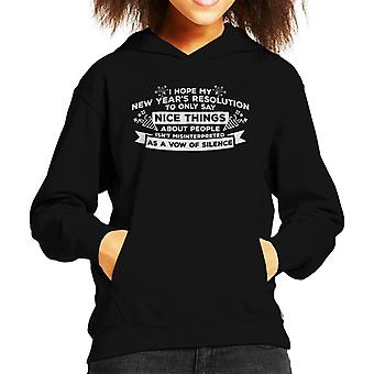 New Years Resolution To Only Say Nice Things Kid's Hooded Sweatshirt