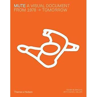 Mute - eine visuelle Dokument von Daniel Miller - 9780500519721 Buch