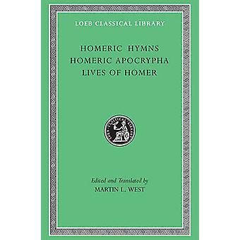 Homeric Hymns - WITH Homeric Apocrypha AND Lives of Homer (New edition