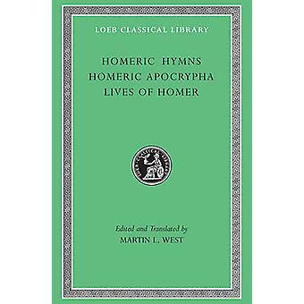 Homeriska psalmer - med homeriska Apokryferna och lever av Homer (ny upplaga