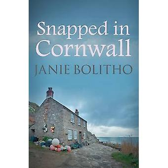 Snapped in Cornwall by Janie Bolitho - 9780749017699 Book