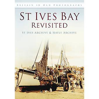 St Ives Bay Revisited St Ives Trust - Hayle Arkisto - 978075245461