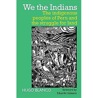 We the Indians - The indigenous peoples of Peru and the struggle for l