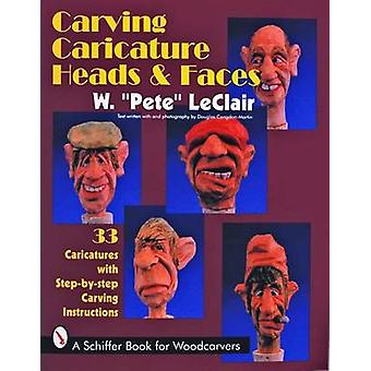 Carving Caricature Heads and Faces by Pete LeClair - Douglas Congdon-