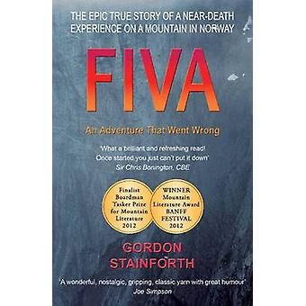 Fiva - An Adventure That Went Wrong by Gordon Stainforth - 97809570543