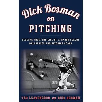 Dick Bosman på Pitching - leksjoner fra livet til en Major League Ball