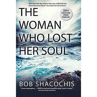 The Woman Who Lost Her Soul (Main) by Bob Shacochis - 9781611855616 B