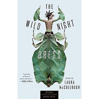 The Wild Night Dress - Poems by Laura McCullough - 9781682260272 Book