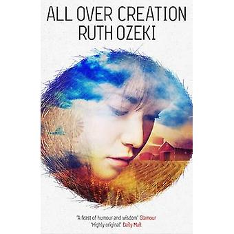 All Over Creation (Main) by Ruth L. Ozeki - 9781782111160 Book