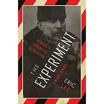 The Experiment - Georgia's Forgotten Revolution 1918-1921 by Eric Lee