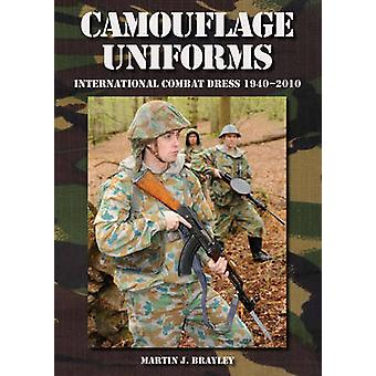Camouflage Uniforms - International Combat Dress 1940-2010 by Martin J