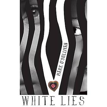 White Lies by Mark O'Sullivan - 9781848409422 Book