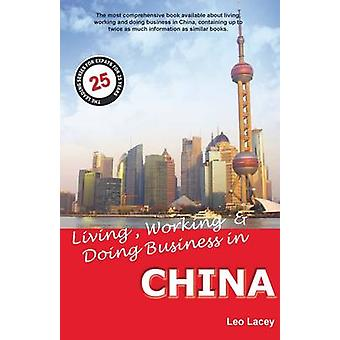 Living - Working & Doing Business in China - A Survival Handbook by Le