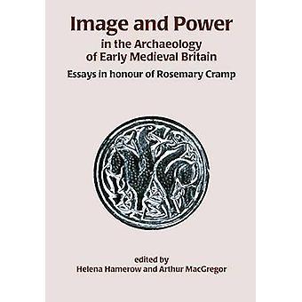 Beeld en macht in de archeologie van vroege middeleeuwse Groot-Brittannië - Essays