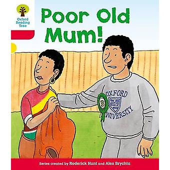 Oxford Reading Tree - Level 4 - More Stories A - Poor Old Mum by Roderic