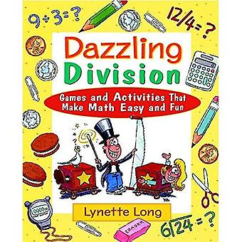 Bländande Division: Spel och aktiviteter som gör matematik lätt och roligt (magiska Math)